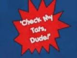 Check My Tats, Dude! V2.0