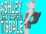 ASHLEY TISDALE SEX TAPE?!