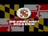 Anne Arundel County Week In Review 516