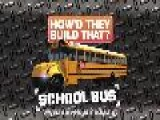 How&apos D They Build That? School Bus DVD