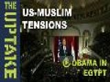 Obama In Egypt On US-Muslim Tensions