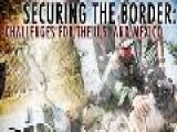 Securing The Border: Challenges For The U.S. And Mexico - Part 1