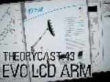 Theorycast.43 :: The EVO LCD Arm