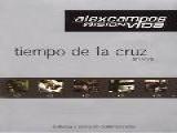 TIEMPO DE LA CRUZ ALEX CAMPOS