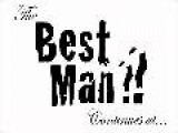 The Best Man? Episode II
