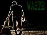 Waste