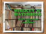 Whiskey N&apos Waterbeds #9