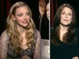 Amanda Seyfried & Julianne Moore On