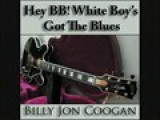 HEY BB! WHITE BOY&#39 S GOT THE BLUES