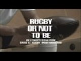 Rugby Or Not To Be Jean-Pierre Rives