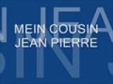 Mein Cousin Jean Pierre