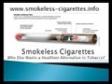 Smokeless Cigarettes - An