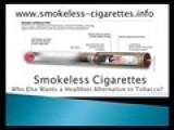 Smokeless Cigarettes - An