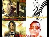 Meroboricua Ft.Don Omar & Arcangel-Yo Naci Pa Esto