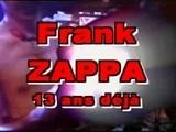 Frank ZAPPA + 13 Ans Déjà +