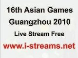 16th Asian Games Guangzhou 2010 LIVE STREAM