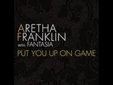 Aretha Franklin Ft Fantasia - Put You Up On Game Preview
