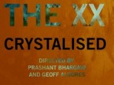 The XX - Crystalised - New Music Video