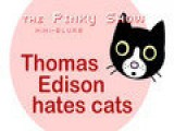 14 Edison Hates Cats