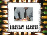 Birthday Roaster - I002 - November 20, 2007