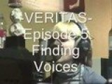 Veritas Episode 5 - Finding Voices